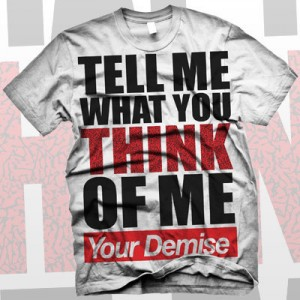 Your Demise - Tell Me What You Think Tシャツ