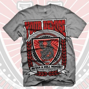 Your Demise - Never A Dull Moment Tシャツ