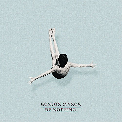 Boston Manor / Be Nothing.