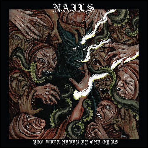 NAILS - YOU WILL NEVER BE ONE