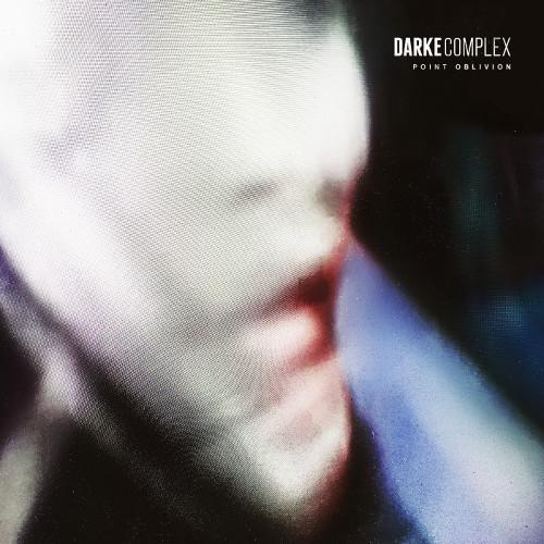 Darke Complex / Point Oblivion