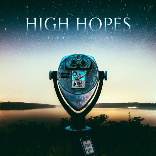 HIGH HOPES / SIGHTS & SOUNDS