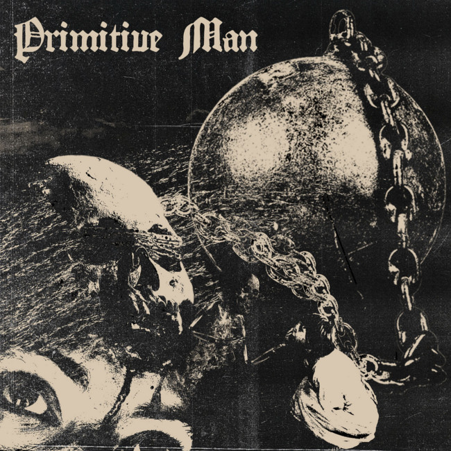 Primitive Man / caustic