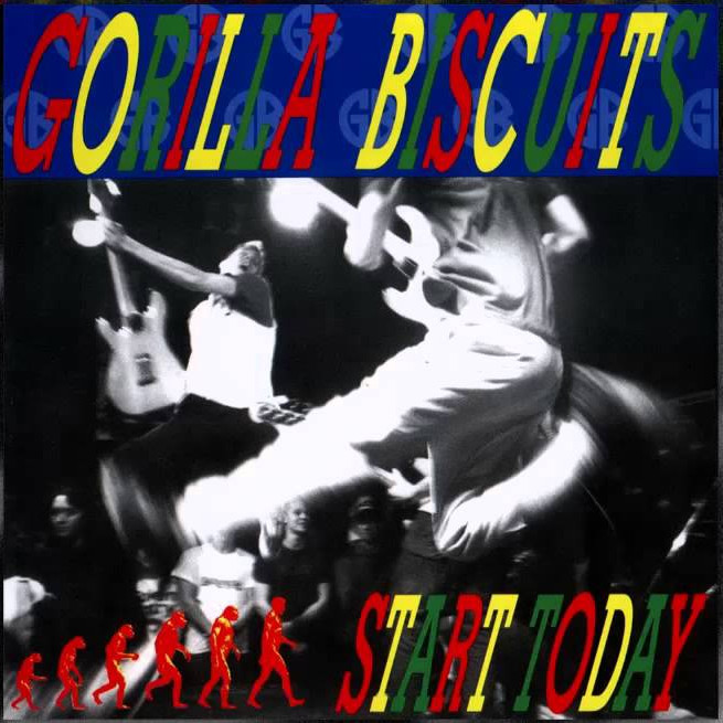 Gorilla Biscuits – Start Today