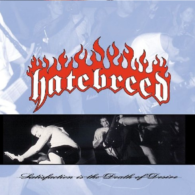 Hatebreed – Satisfaction is the Death of Desire