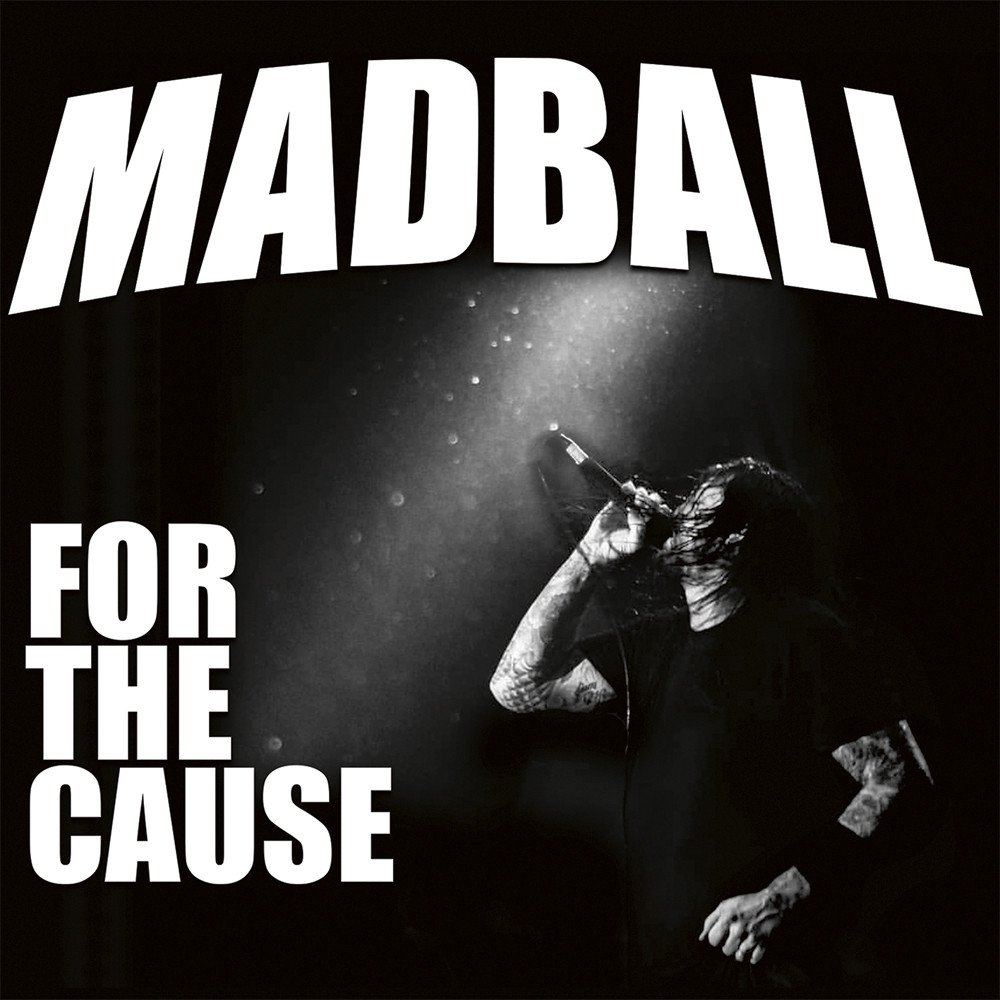 madball 「for the cause」