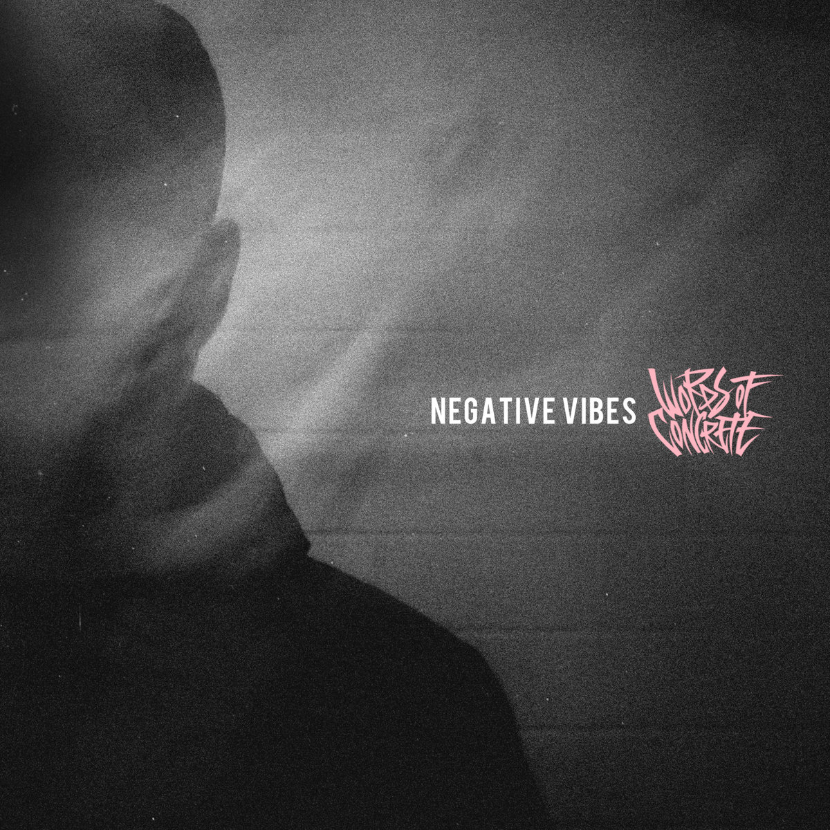 Words Of Concrete 【NEGATIVE VIBES】
