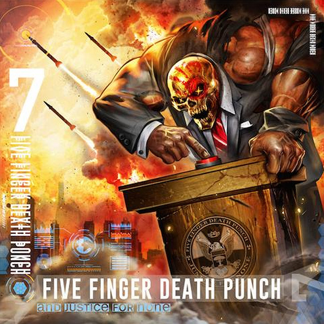 FIVE FINGER DEATH PUNCH / AND JUSTICE FOR NONE