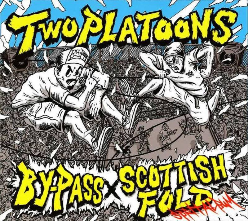 SCOTTISH FOLD x BY-PASS 「Two Platoons」