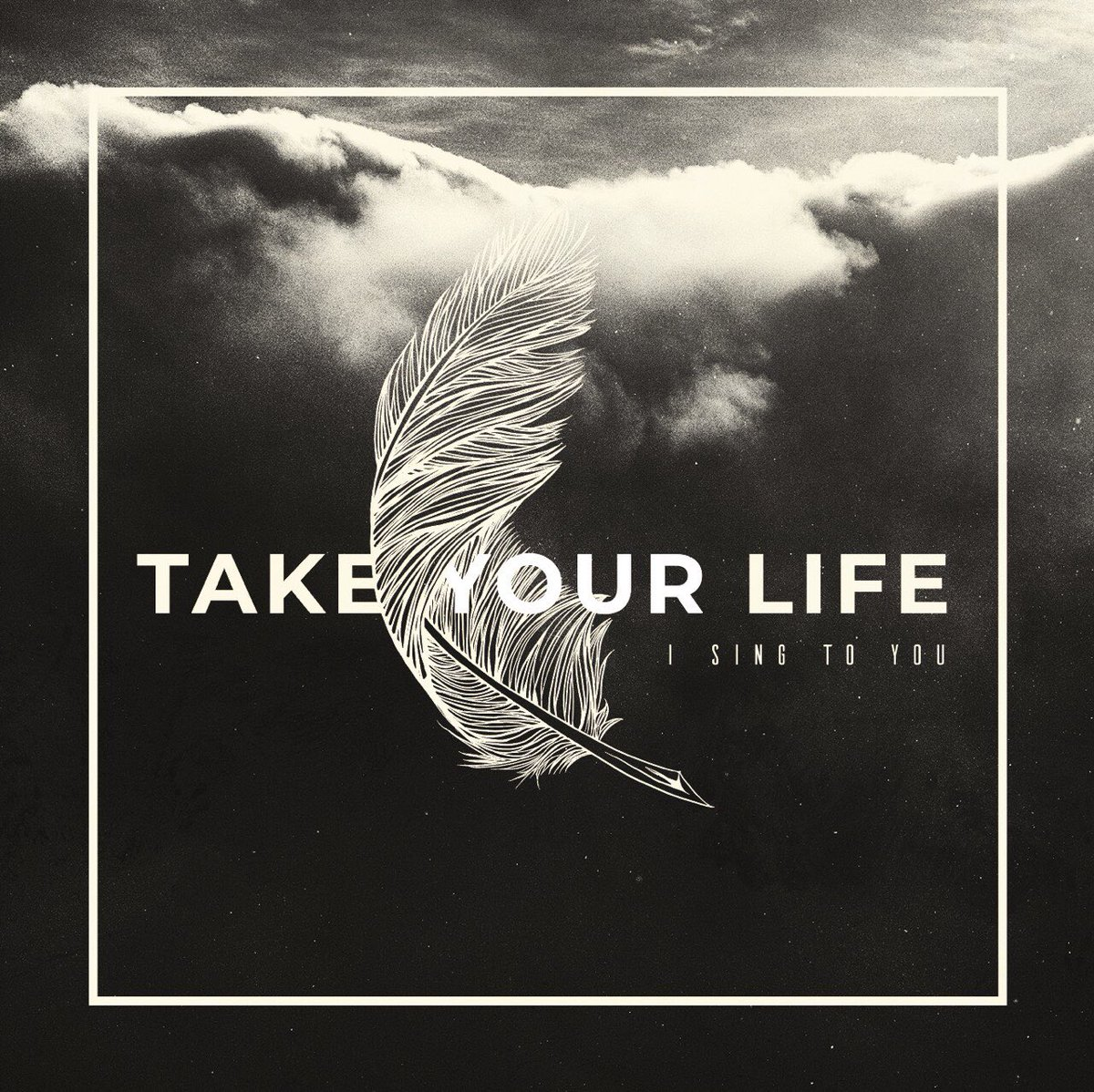 TAKE YOUR LIFE「I SING TO YOU」