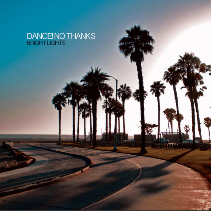 Dance! No Thanks『Bright Lights - EP』