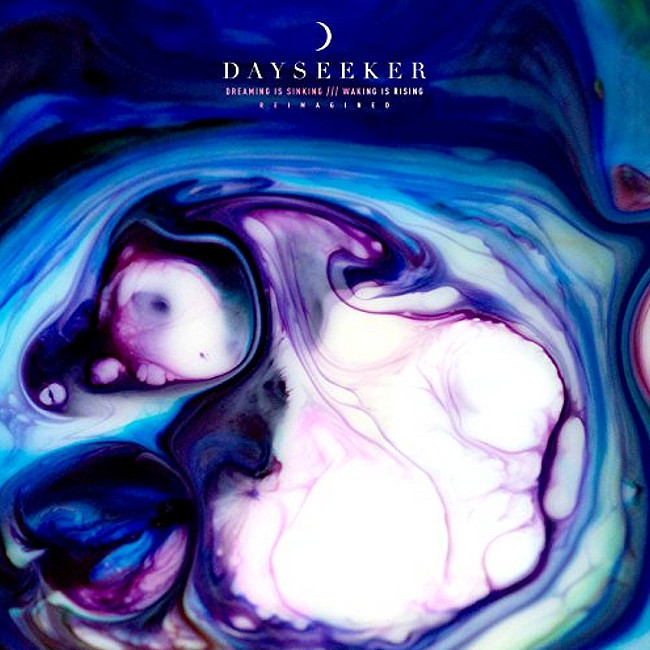 Day Seeker Dreaming Is Sinking /// Waking Is Rising (Reimagined)