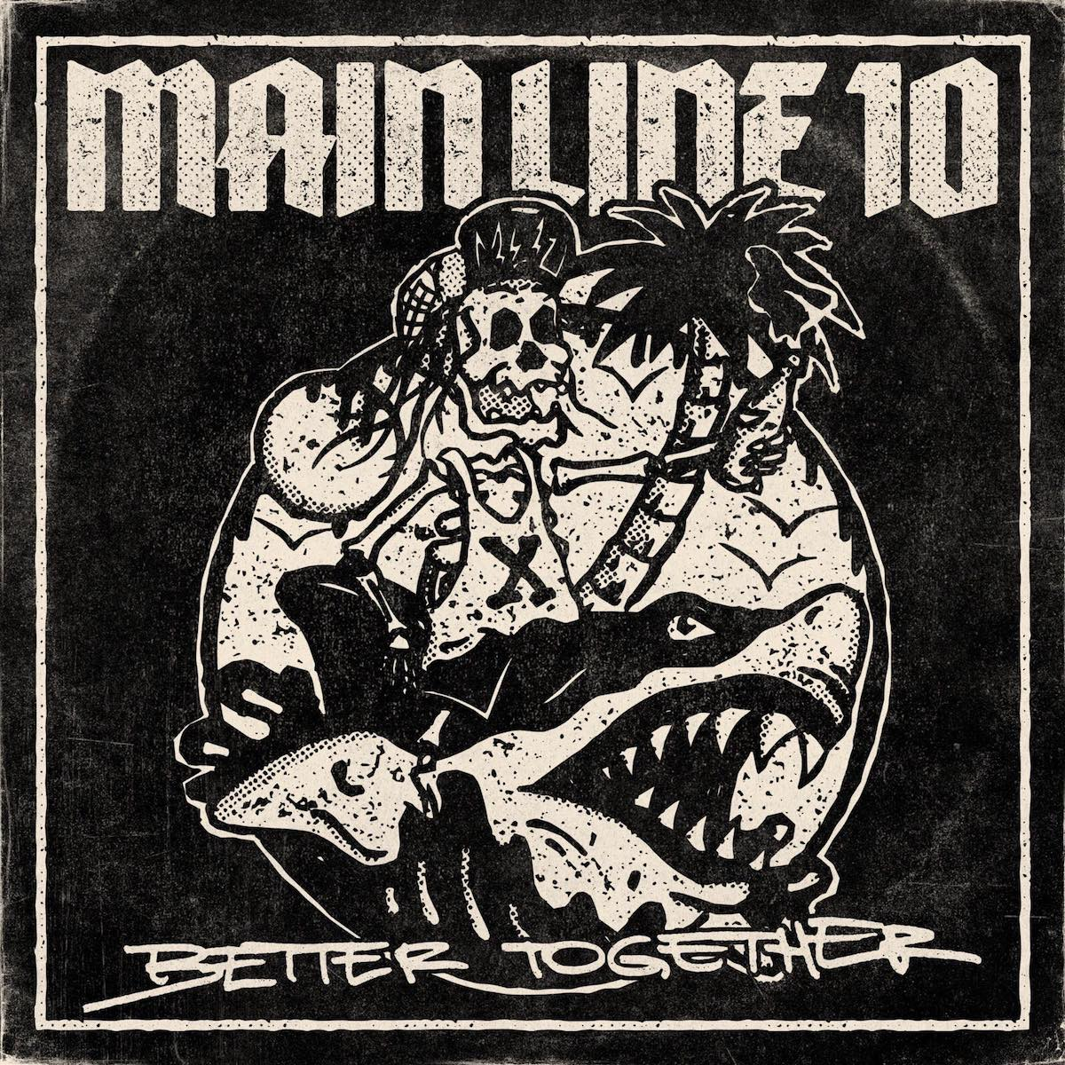 Main Line 10『Better Together』