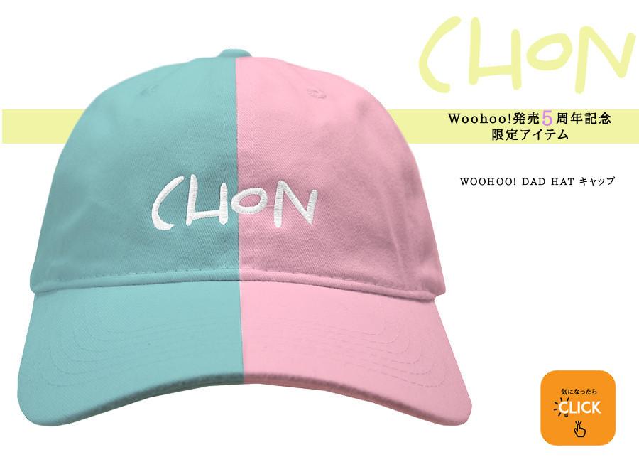 【限定】CHON / チョーン - WOOHOO!  ダッドハット・キャップ【2月25日:夜8時まで】