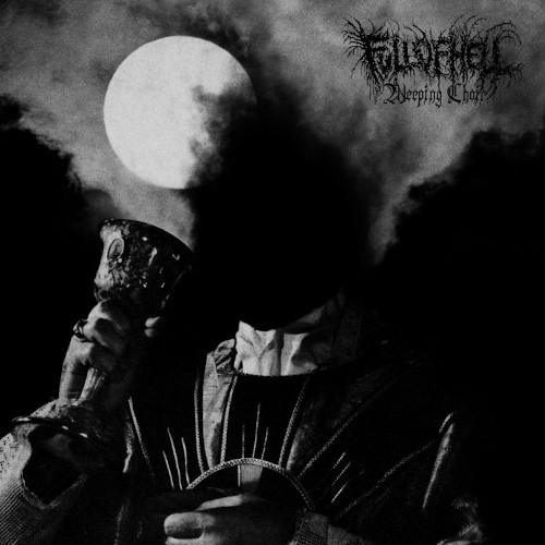 Full Of Hell – Weeping Choir