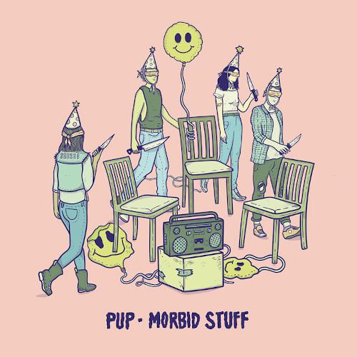 PUP – Morbid Stuff