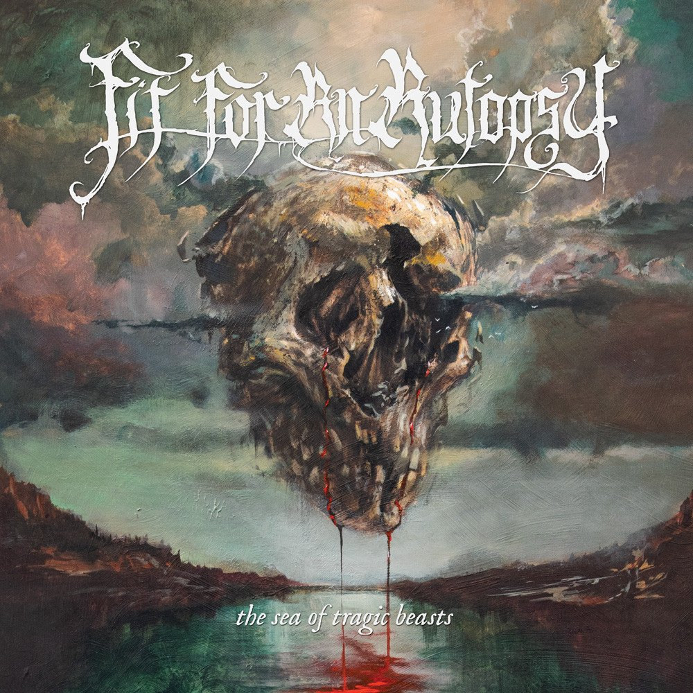 Fit For An Autopsy「The Sea Of Tragic Beasts」