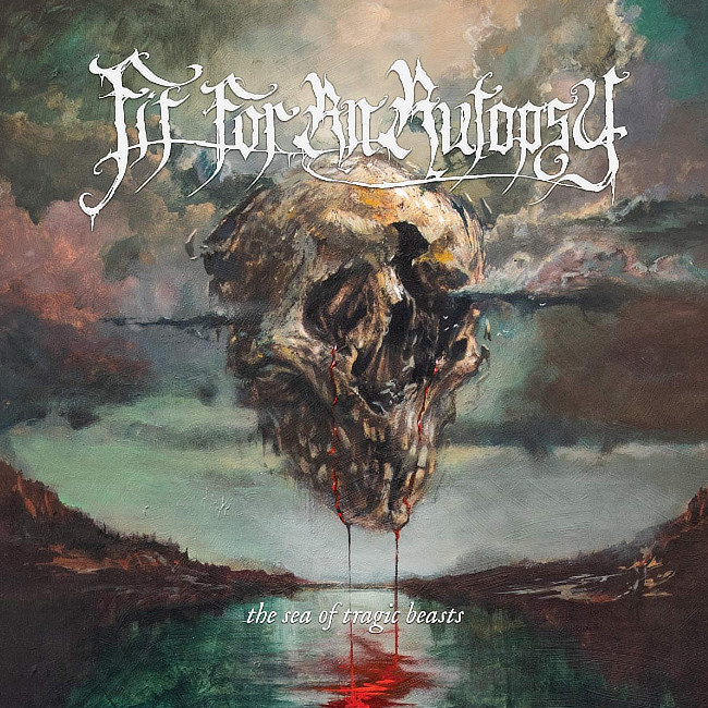 fit for an autopsy / the sea of tragic beasts
