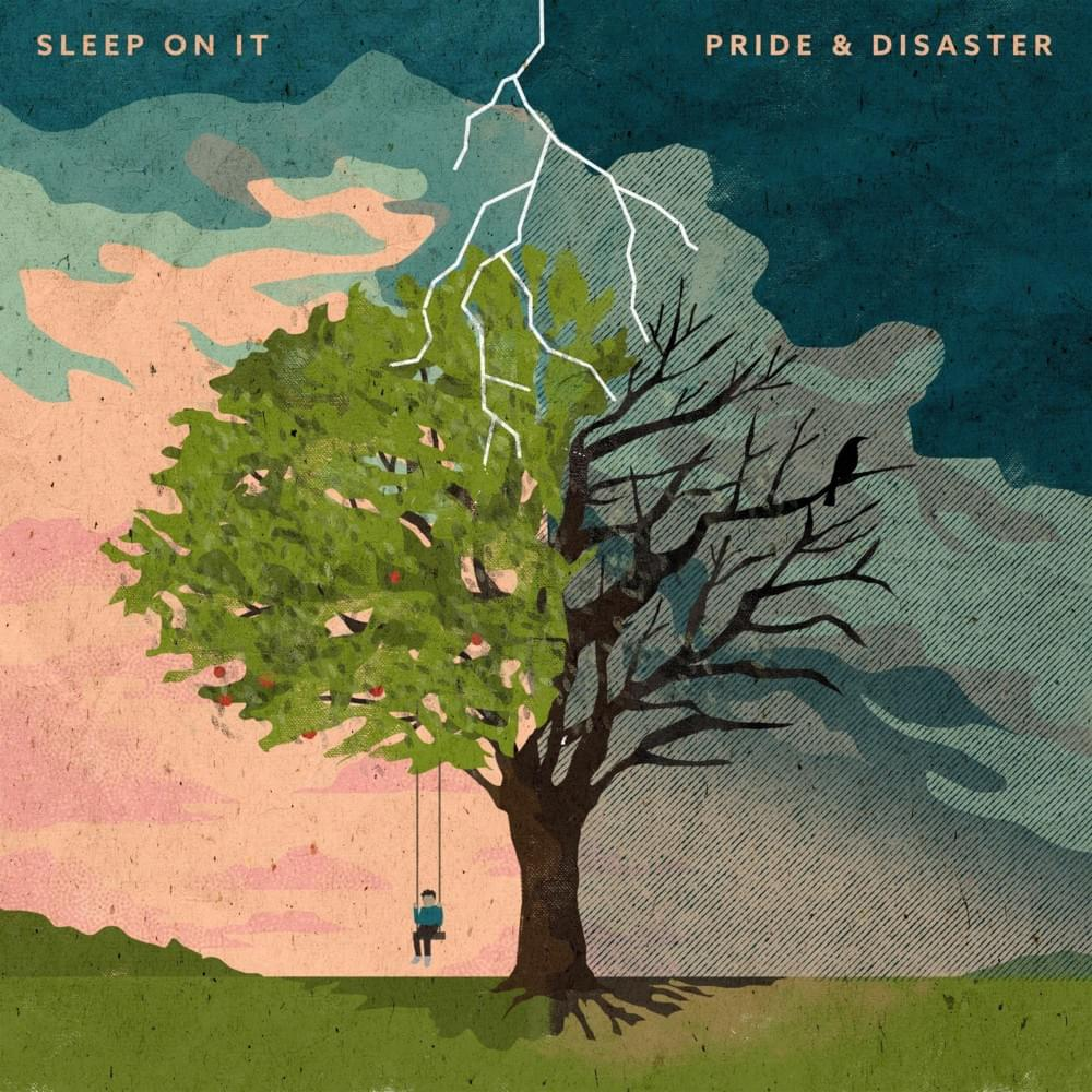 Sleep On It - 『Pride & Disaster』