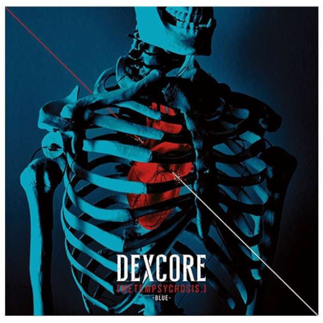 DEXCORE / [METEMPSYCHOSIS.]