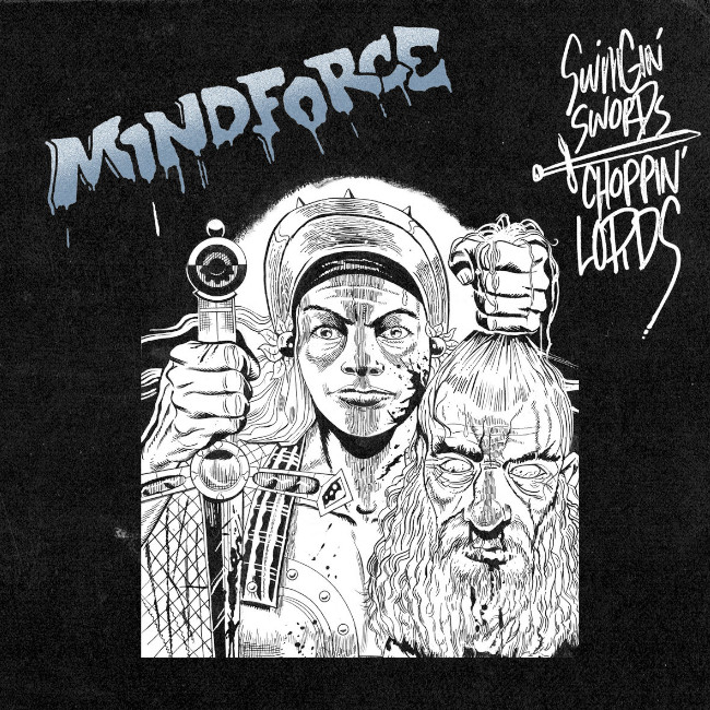 Mindforce - Swingin Swords, Choppin Lords